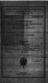 Turpentine: Its Sources, Properties, Uses, Transportation, and Marketing, with Recommended Specifications