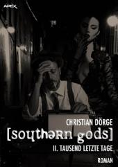 SOUTHERN GODS II: TAUSEND LETZTE TAGE