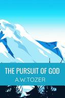 The Pursuit of God   A W TOZER