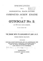 Specifications for a Horizontal Back-acting Compound-screw Engine for Gun-boat No. 3 of 870 Tons Displacement...: The Engine with Its Auxiliaries of 1,300 I.h.p. Under Forced Draught ...