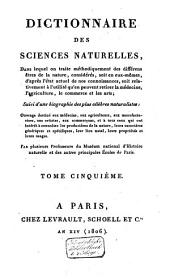 Dictionnaire des sciences naturelles, dans lequel on traite méthodiquement des différens êtres de la nature ...: suivi d'une biographie des plus célèbres naturalistes ..., Volume5