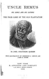 Uncle Remus: His Songs and His Sayings ; the Folk-lore of the Old Plantation