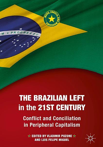 The Brazilian Left in the 21st Century PDF