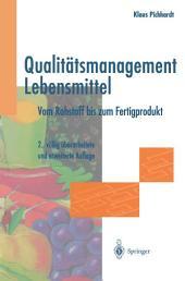 Qualitätsmanagement Lebensmittel: Vom Rohstoff bis zum Fertigprodukt, Ausgabe 2