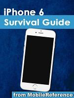 iPhone 6 Survival Guide  Step by Step User Guide for the iPhone 6  iPhone 6 Plus  and iOS 8  From Getting Started to Advanced Tips and Tricks PDF