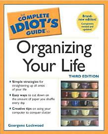 The Complete Idiot S Guide To Organizing Your Life