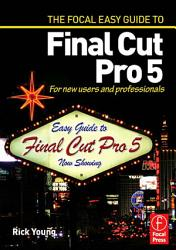 Focal Easy Guide To Final Cut Pro 5 Book PDF