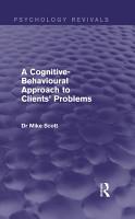 A Cognitive Behavioural Approach to Clients  Problems  Psychology Revivals  PDF