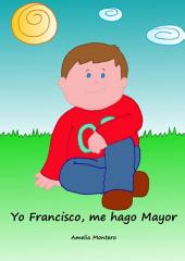 Yo Francisco, me hago mayor - Cuentos Infantiles