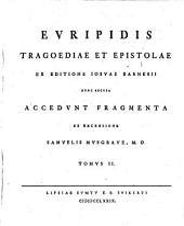 """Evripidis"" Tragoediae Fragmenta Epistolae Ex Editione Iosvae Barnesii: Volume 2"