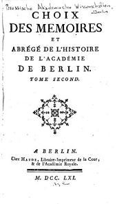 Choix des memoires, et abrégé de l'histoire de l'Académie de Berlin ...