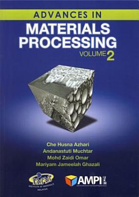 Advances In Materials Processing Volume 2 PDF