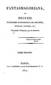 Fantasmagoriana, ou, Recueil d'histoires d'apparitions de spectres, revenans, fantômes, etc: Volume2