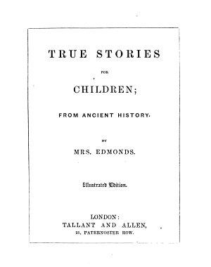 True stories for children  from ancient history  Illustr  ed PDF
