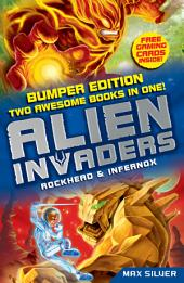 Alien Invaders: Rockhead & Infernox (2 Books in 1): Two Book Bind-up