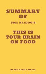 Summary of Uma Naidoo's This Is Your Brain on Food