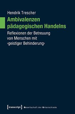 Ambivalenzen p  dagogischen Handelns PDF