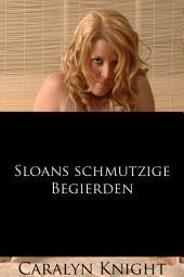 Sloans schmutzige Begierden: Eine paranormale Vampir Erotik Fantasie