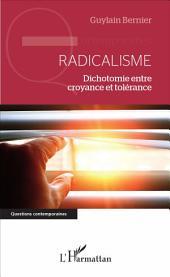 Radicalisme: Dichotomie entre croyance et tolérance