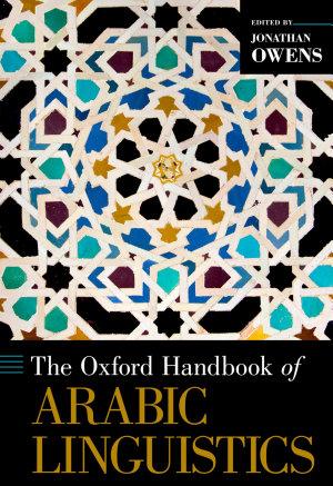 The Oxford Handbook of Arabic Linguistics