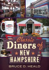 Classic Diners of New Hampshire: America Through Time