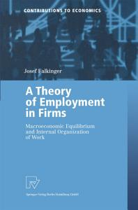 A Theory of Employment in Firms Book