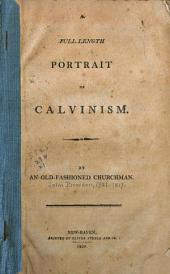A Full Length Portrait of Calvinism
