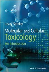 Molecular and Cellular Toxicology: An Introduction