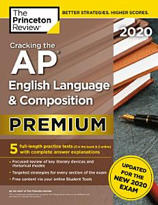 Cracking the AP English Language & Composition Exam 2020, Premium Edition Book