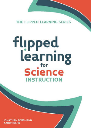 Flipped Learning for Science Instruction