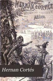 Hernan Cortés: (Descubrimiento y conquista de Méjico).