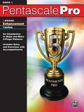 Pentascale Pro, Book 1: An Introduction to Major and Minor 5-Finger Patterns