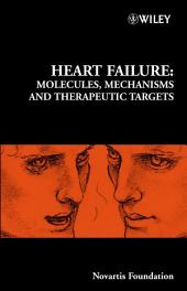 Heart Failure: Molecules, Mechanisms and Therapeutic Targets