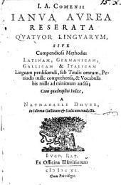 Ianua aurea reserata ... quatuor linguarum: sive Methodus Latinam, Germanicam, Gallicam et Italicam Linguam perdiscendi : Cum quadruplici Indice