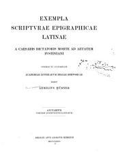Exempla scripturae epigraphicae latinae a Caesaris dictatoris morte ad aetatem Iustiniani Consilio et autoritate Academiae litterarum regiae borussicae