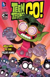 Teen Titans Go! Vol. 2: Welcome to the Pizza Dome: Volume 2
