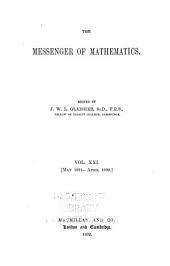 The Messenger of Mathematics: Volume 21