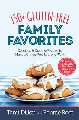 150  Gluten Free Family Favorites
