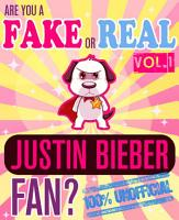 Are You a Fake or Real Justin Bieber Fan  Volume 1   The 100  Unofficial Quiz and Facts Trivia Travel Set Game PDF