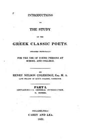 Introductions to the Study of the Greek Classic Poets: Designed Principally for the Use of Young Persons at School and College, Volume 1