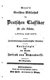 Anthologie aus den Werken von Joseph von Eichendorff: Mit Biogr