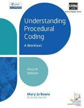 Understanding Procedural Coding: A Worktext: Edition 4