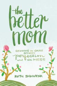 The Better Mom Book