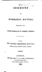 Sermons on Domestic Duties; preached in the Parish Church of St. Andrew, Enfield
