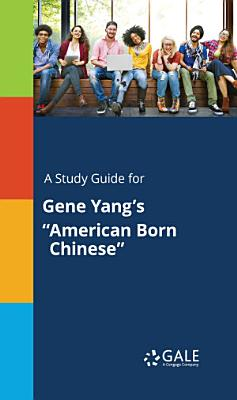 A Study Guide for Gene Yang s  American Born Chinese