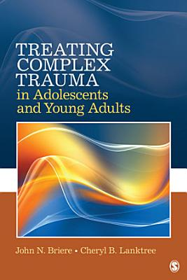 Treating Complex Trauma in Adolescents and Young Adults PDF