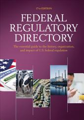 Federal Regulatory Directory: Edition 17