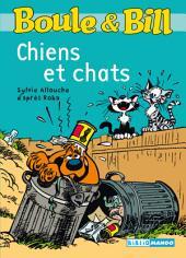 Boule et Bill - Chiens et chats: Mes premières lectures avec Boule et Bill