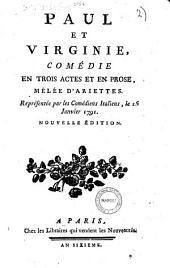 Paul et Virginie. Comédie en trois actes et en prose, mêlée d'ariettes, représentée par les comédiens italiens le 15 janvier 1791