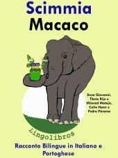 Scimmia - Macaco: Racconto Bilingue in Italiano e Portoghese